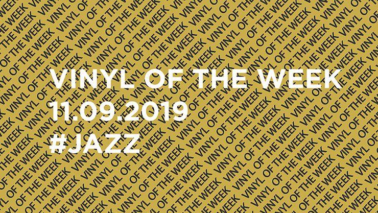 La sélection vinyle de la semaine 11.09.2019