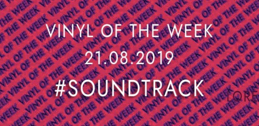 La sélection vinyle de la semaine 21.08.2019