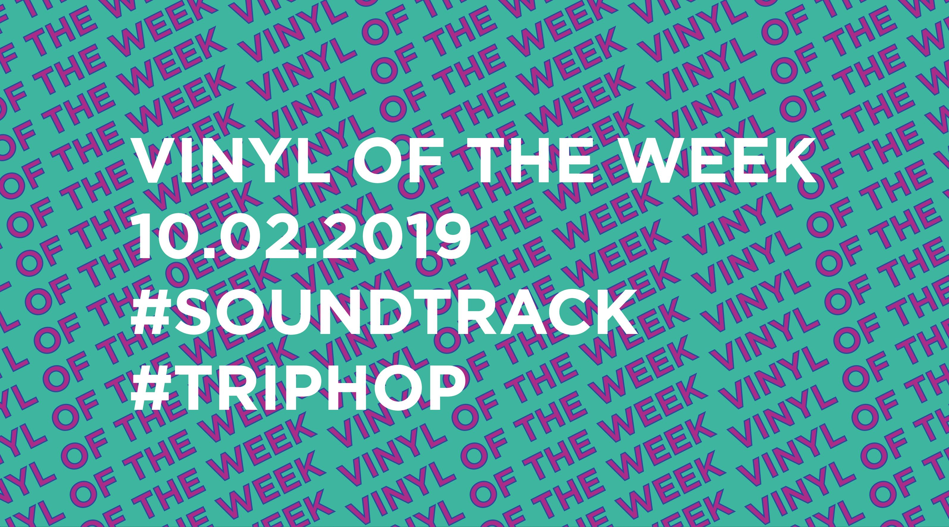Vinyl records of the Week 10.02.2019