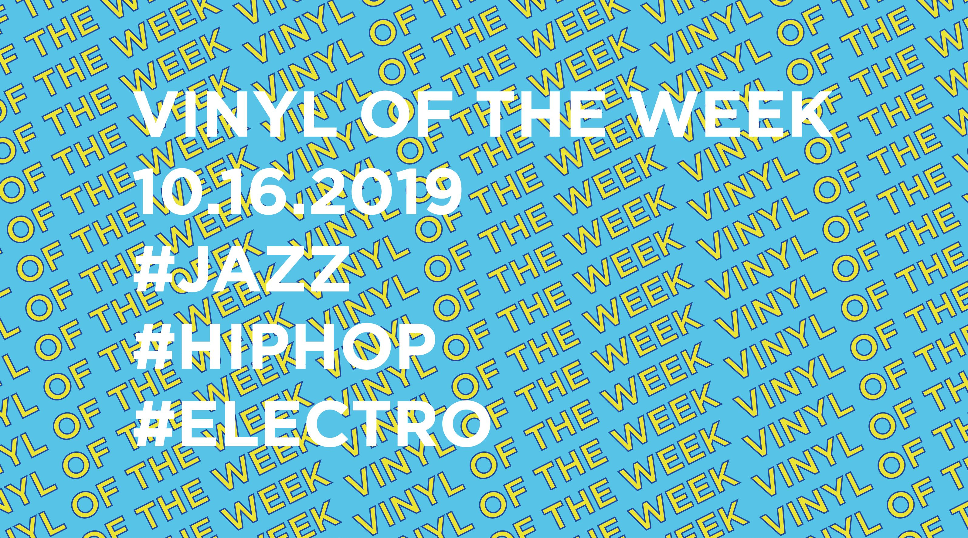 Vinyl records of the Week 10.16.2019