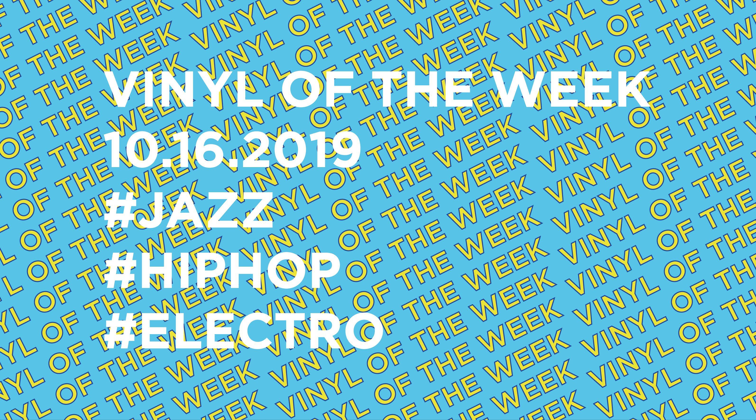 La sélection vinyle de la semaine 16.10.2019