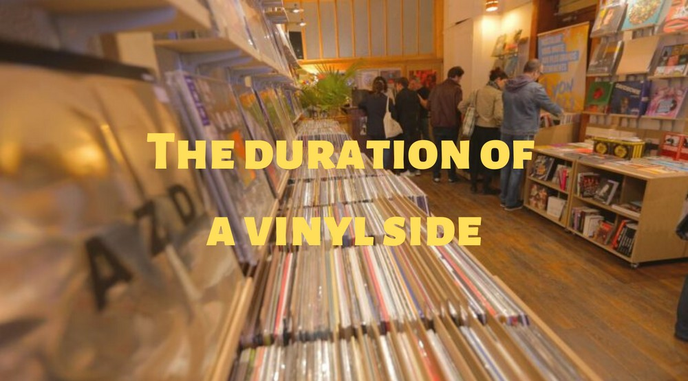 The duration of a vinyl side