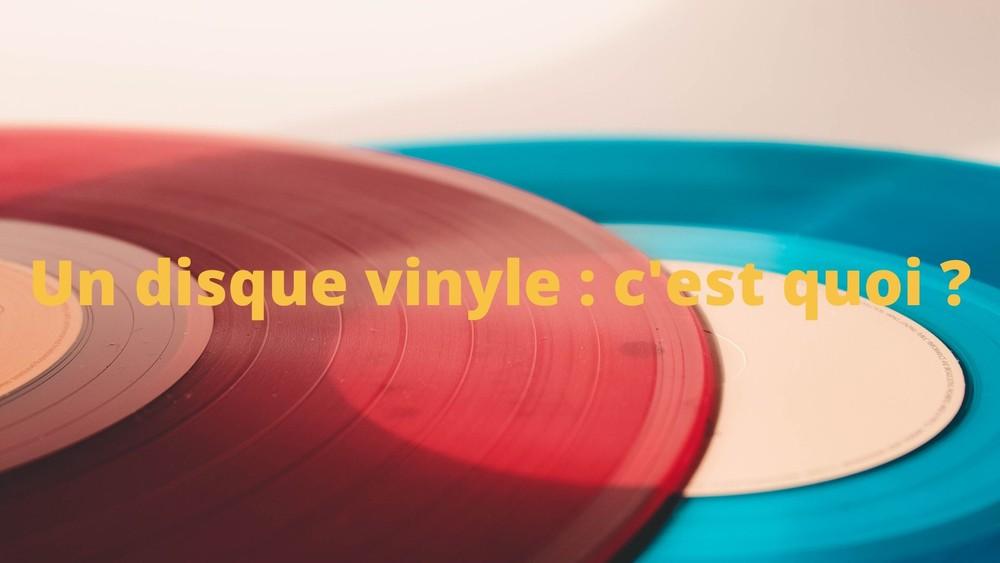 Un disque vinyle : c'est quoi ?