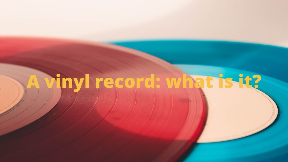 A vinyl record: what is it?