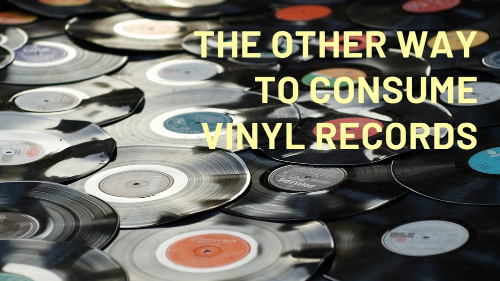 The other way to consume vinyl records