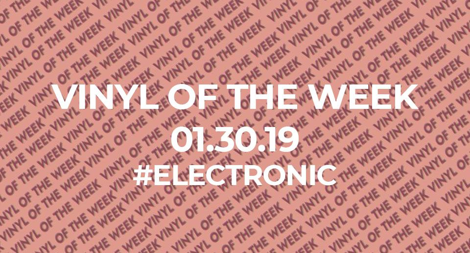 Vinyl records of the week 01.30.19