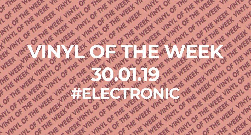 La sélection vinyle de la semaine. 30.01.19