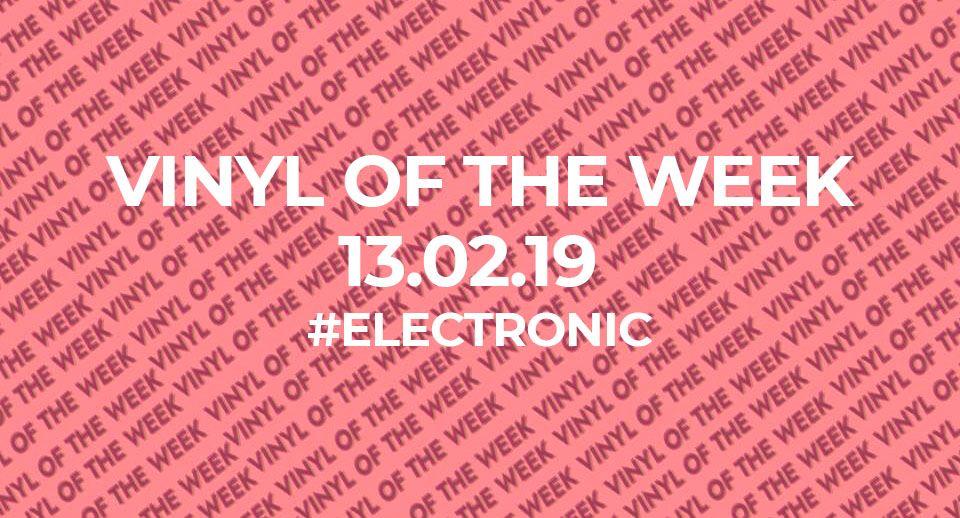 La sélection vinyle de la semaine. 13.02.19