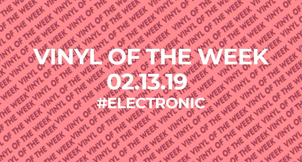 Vinyl records of the week 02.13.19