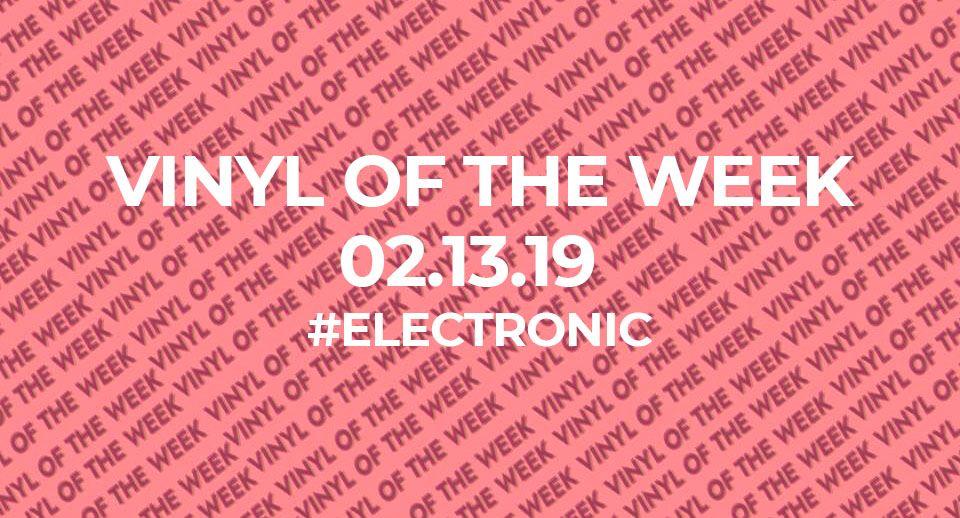 Vinyl records of the week 02.13.19