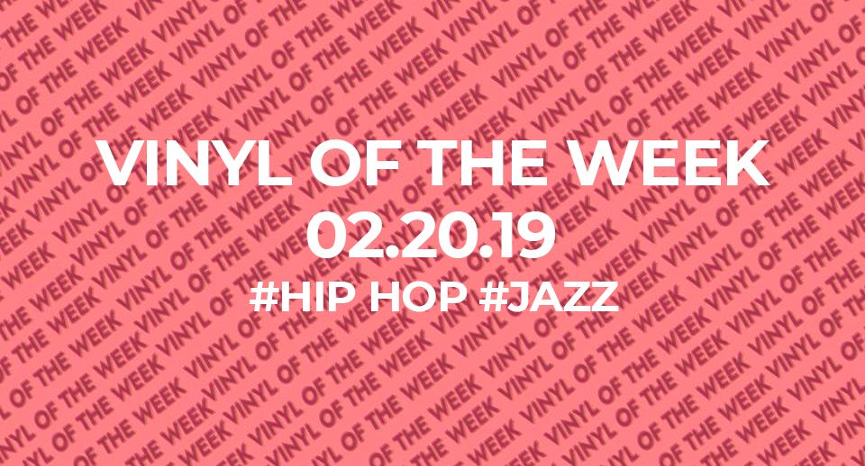 Vinyl records of the week 02.20.19