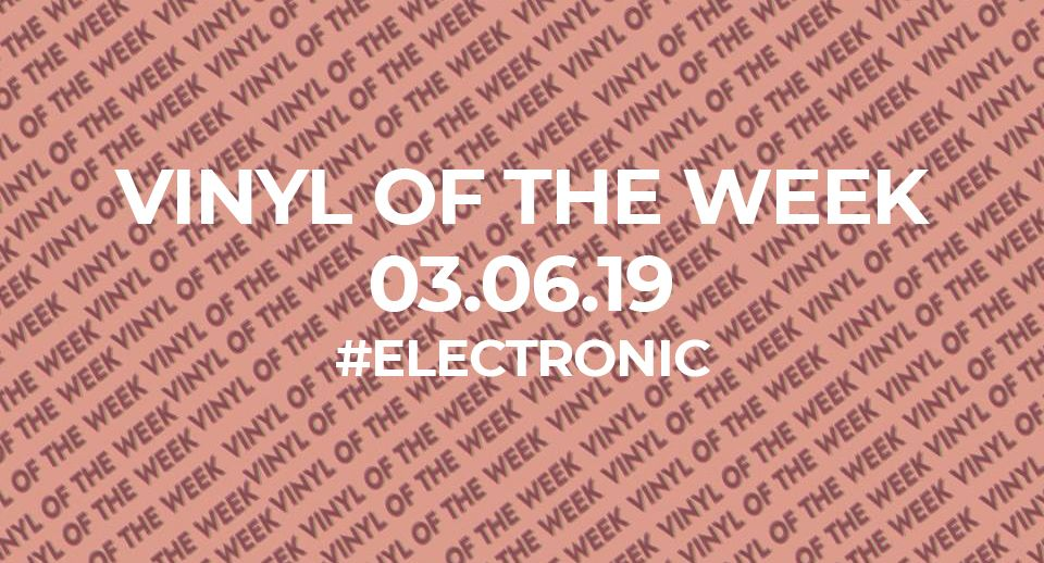 Vinyl records of the week 03.06.19