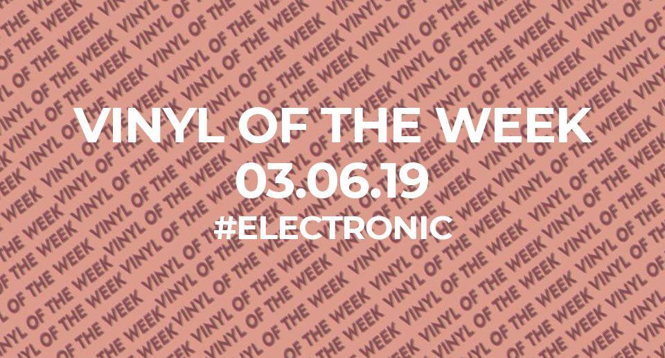 Vinyl records of the week 03.06.19