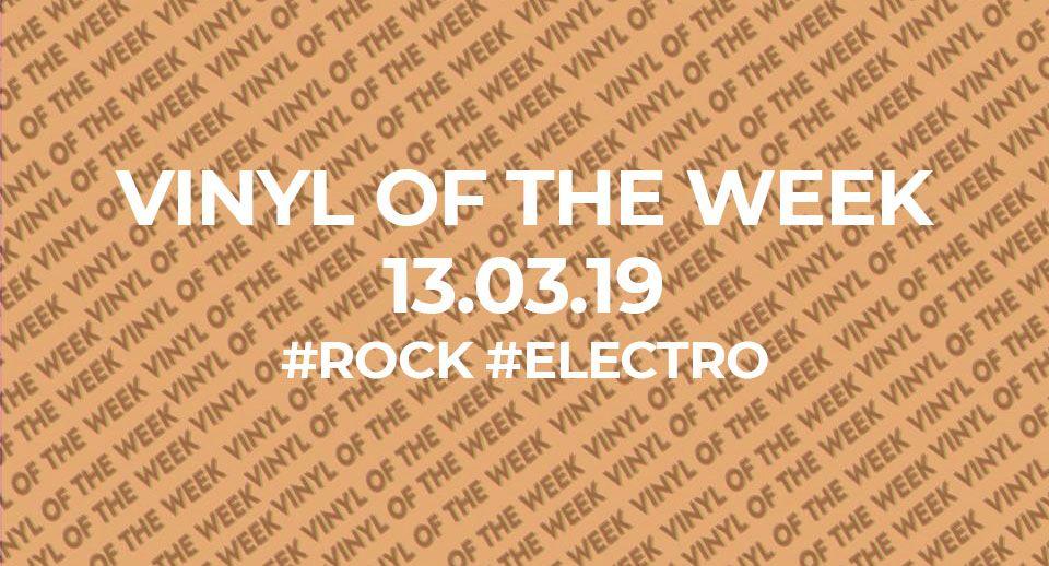 La sélection vinyle de la semaine. 13.03.19