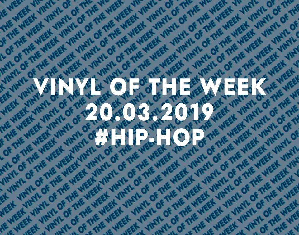 La sélection vinyle de la semaine. 20.03.19