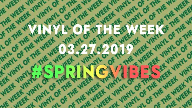 Vinyl records of the week 03.27.19