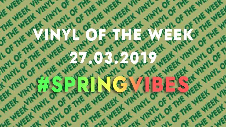 La sélection vinyle de la semaine. 03.27.19