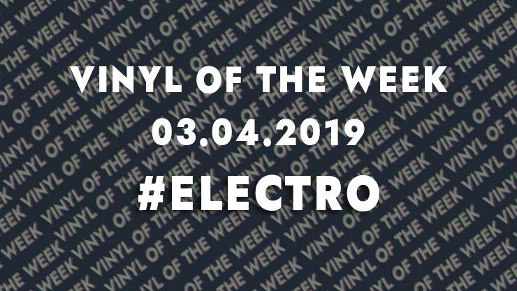 La sélection vinyle de la semaine. 03.04.19