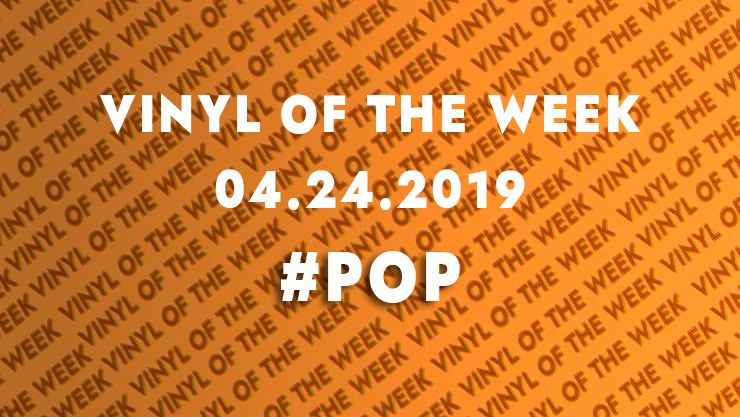 Vinyl records of the week 04.24.19