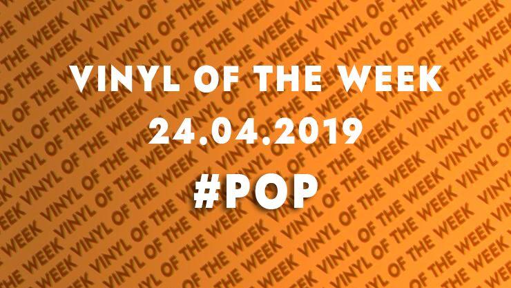 La sélection vinyle de la semaine. 24.04.19