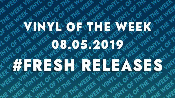 La sélection vinyle de la semaine 08.05.19