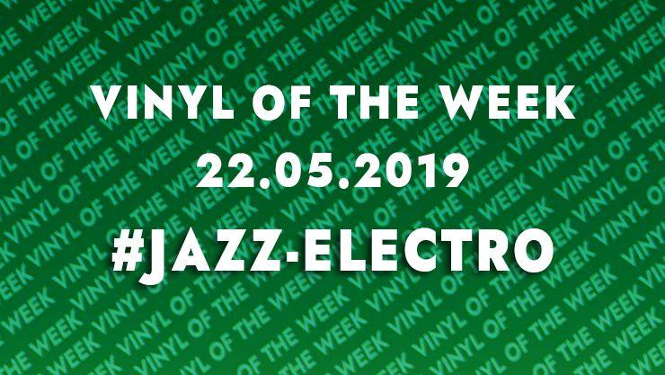 La sélection vinyle de la semaine. 05.22.19