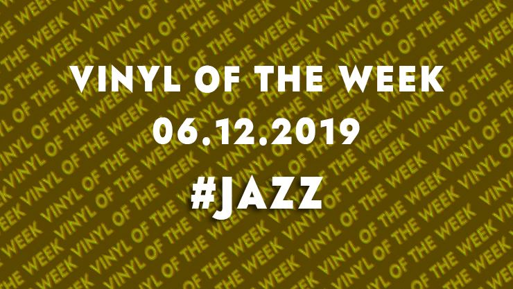 Vinyl records of the week 06.12.19