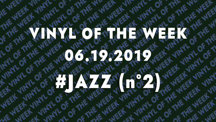 Vinyl records of the week 06.19.19