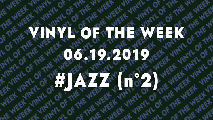 Vinyl records of the week 06.19.19