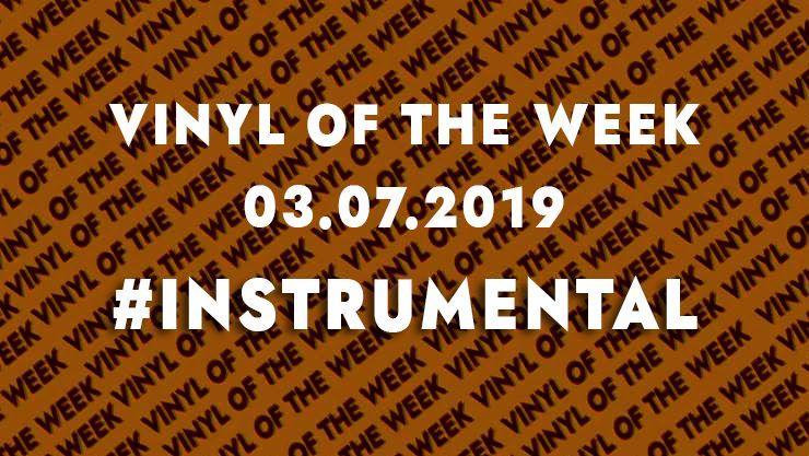 La sélection vinyle de la semaine 03.07.19