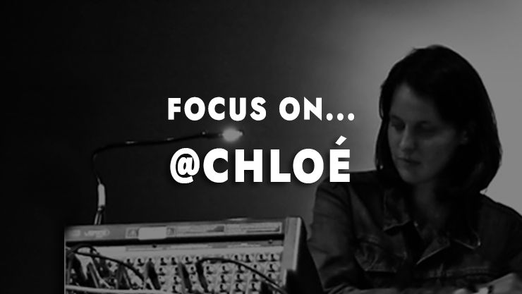 Focus on ... Chloé, a reference in the french techno?