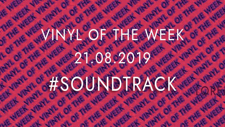 Vinyl records of the Week 08.21.2019