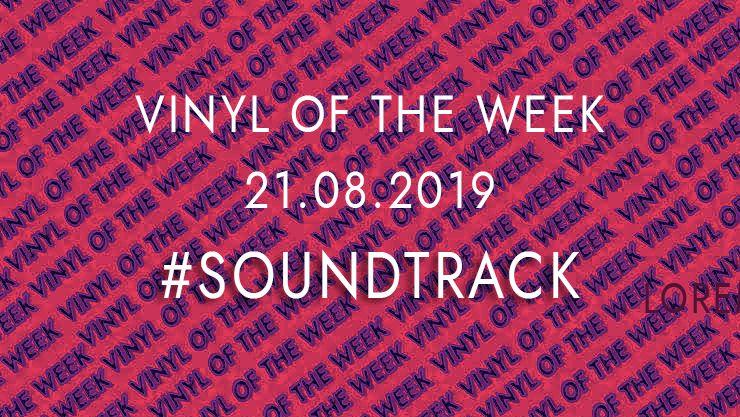 Vinyl records of the Week 08.21.2019