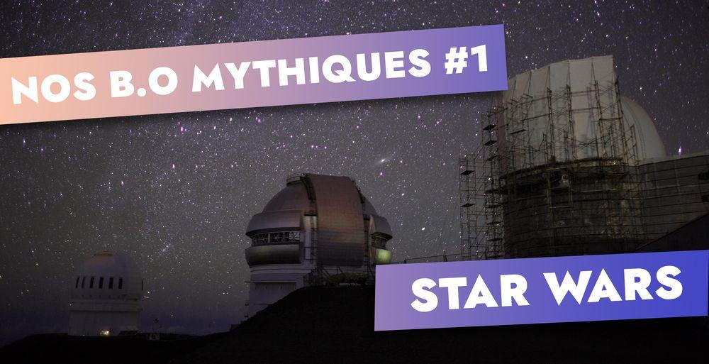 NOS B.O MYTHIQUES #1 STARS WARS
