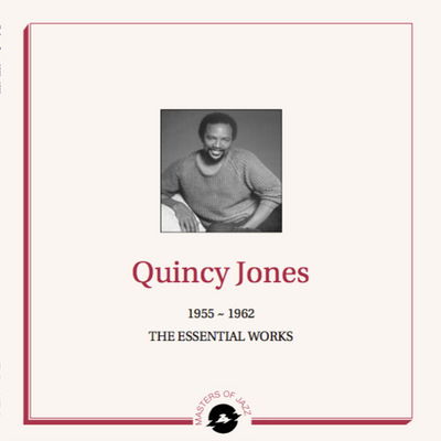 Quincy Jones - 1955 - 1962 : The Essential Works