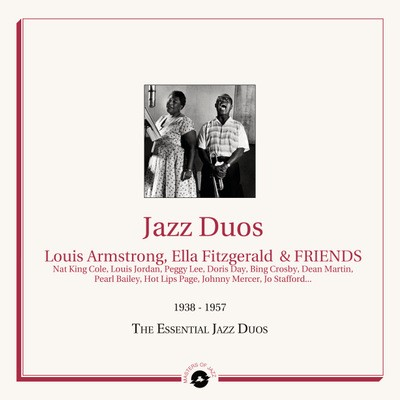 Louis Armstrong, Ella Fitzgerald & Friends - Jazz Duos: 1938 - 1957 The Essential Jazz Duos