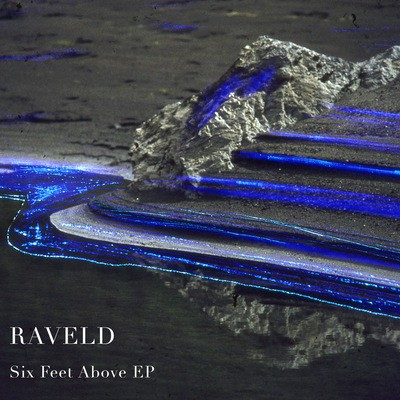 Raveld - Six Feet Above EP