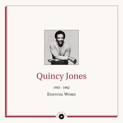 Quincy Jones - 1955 - 1962 : The Essential Works