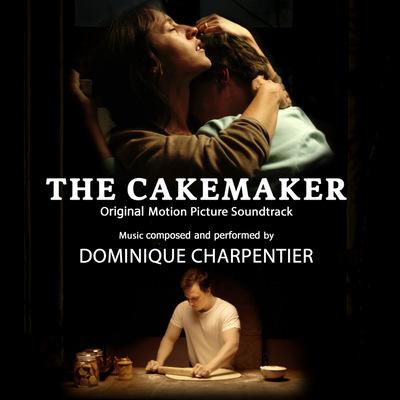 Dominique Charpentier - The Cakemaker (Original Motion Picture Soundtrack)