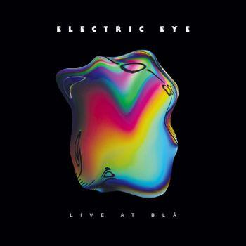 Electric Eye  - Live at Blå