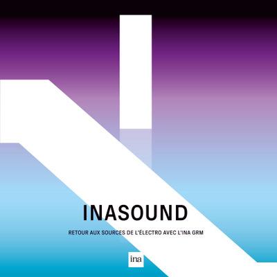INA GRM - INASOUND : retour aux sources de l'électro avec l'INA GRM.