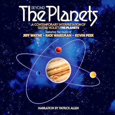 Rick Wakeman, Jeff Wayne, Kevin Peek - Beyond the Planets