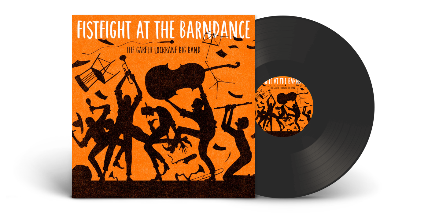 Gareth Lockrane Big Band Fistfight at the Barndance Vinyl