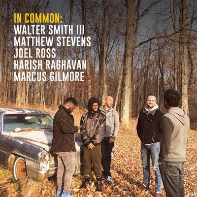 Walter Smith III & Matthew Stevens - In Common: Walter Smith III, Matthew Stevens, Joel Ross, Harish Raghavan, Marcus Gilmore