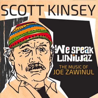 Scott Kinsey - We Speak Luniwaz