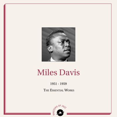 Miles Davis  - 1951 - 1959: The Essential Works