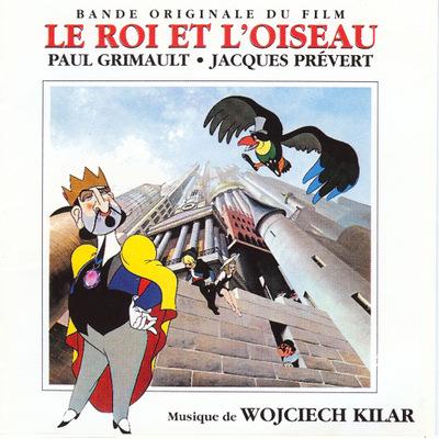 Wojciech Kilar - Le Roi et l'Oiseau