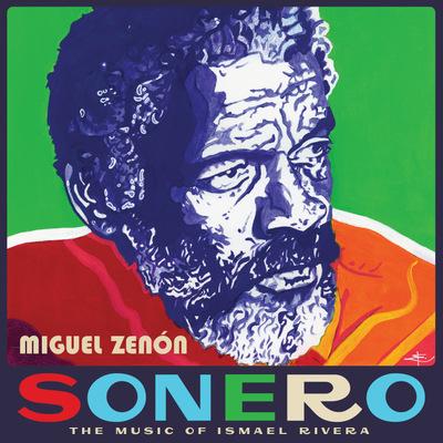 Miguel Zenon - Sonero: The Music Of Ismael Rivera