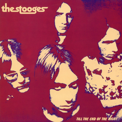 The Stooges - Till the End of the Night