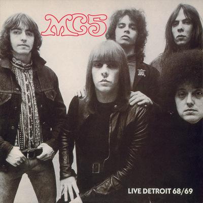 MC5 - LIVE DETROIT 68/69